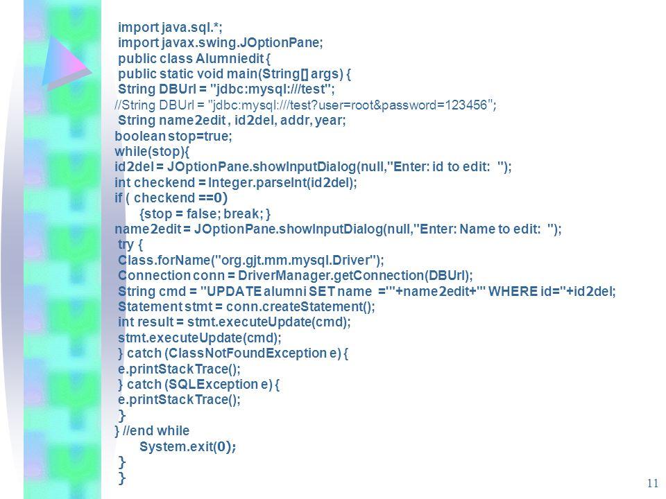 import java.sql.*; import javax.swing.JOptionPane; public class Alumniedit { public static void main(String[] args) {